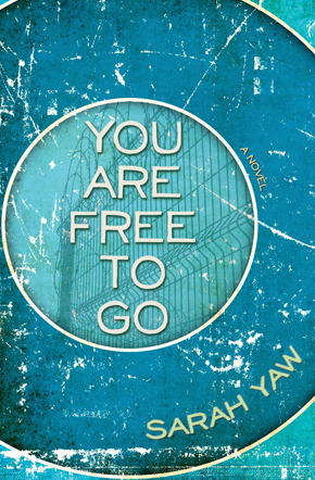 You_Are_Free_to_Go_Sarah_Yaw